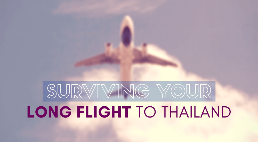 Tips to Survive Your Long Flight to Thailand