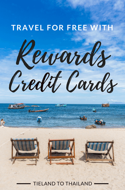 Learn how you can travel for free - flights, hotel stay, and more - by learning how to 'hack' travel rewards credit cards. | Tieland to Thailand