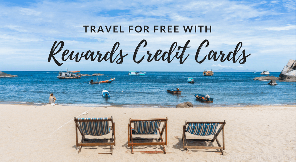 Travel for Free with Rewards Credit Cards