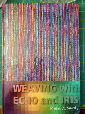 Marian Stubenitsky's new book, Weaving with Echo and Iris