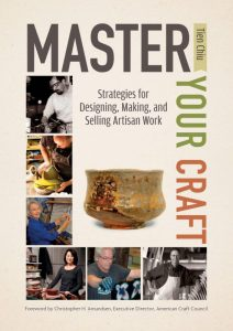 Master Your Craft - Strategies for Designing, Making, and Selling Artisan Work