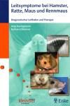»Leitsymptome bei Hamster, Ratte, Maus und Rennmaus« von Anja Ewringmann und Barbara Glöckner