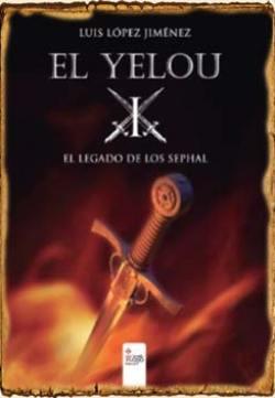 El Yelou I: El legado de los Sephal: 1 de Luis López Jiménez