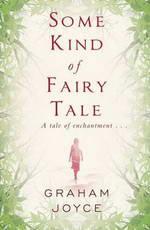 Some Kind of fairy Tale de Graham Joyce - British Fantasy Award 2013