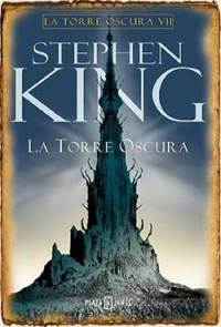 Saga Torre Oscura VII: La Torre Oscura (2004)