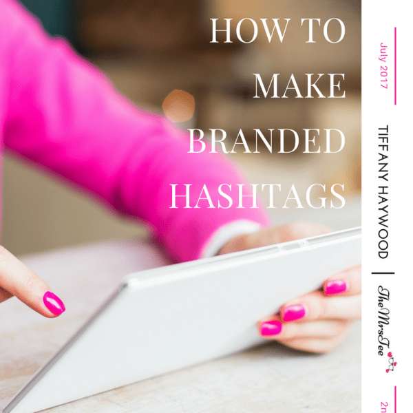 How To Make Branded Hashtags Work For You