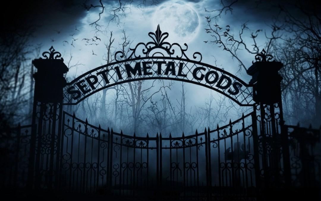 September 1st, Metal Gods
