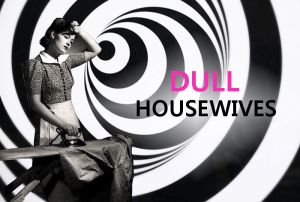 dull_housewives