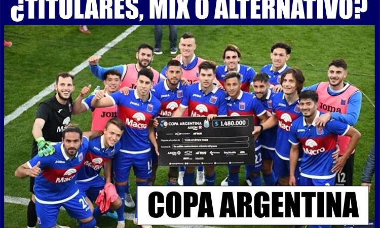 Se viene la Copa Argentina, ¿Titulares, mix o alternativo?