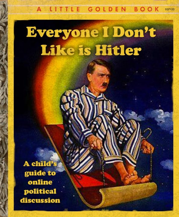 Everyone I dont like is Hitler 846x1024 Everyone I dont like is Hitler
