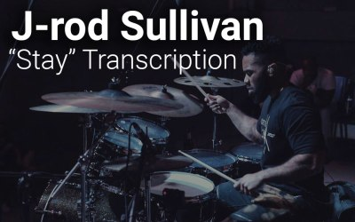 "Jerrod ""J-rod"" Sullivan | ""Stay"" Drum Transcription"
