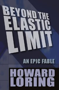 Beyond the Elastic Limit (Howard Loring)