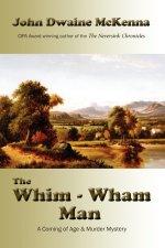 The Whim-Wham Man by John Dwaine McKenna
