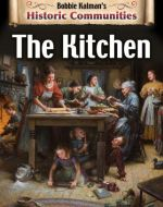 The Kitchen: Historic Communities by Bobbie Kalman