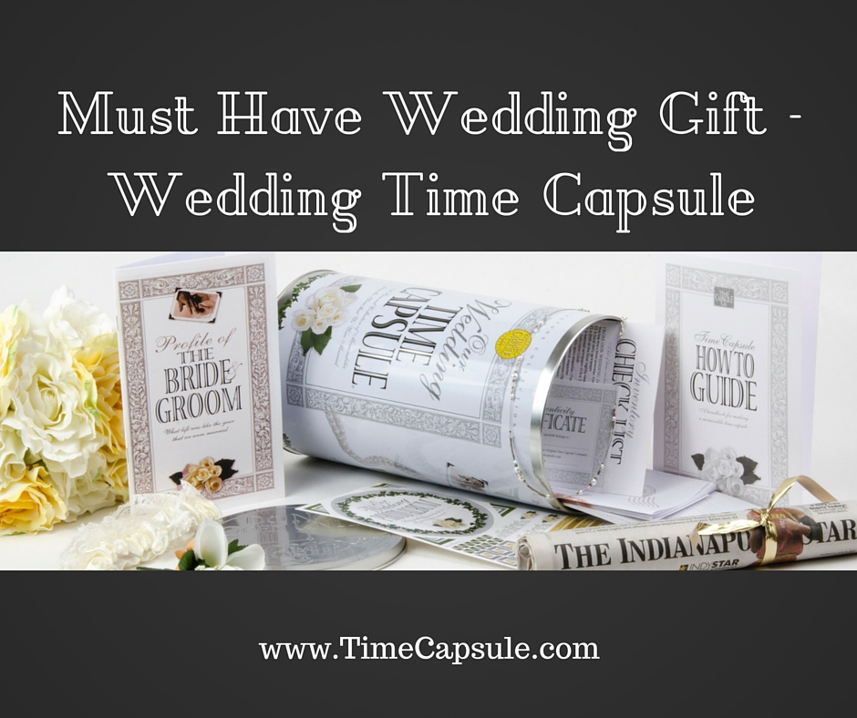 Must Have Wedding Gift Ideas - Wedding Time Capsule