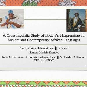 A Crosslinguistic Study of Body Part Expressions in Ancient and Contemporary African Languages (Video and Slides)!