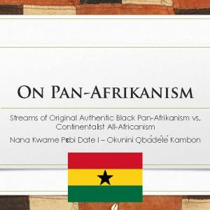 The Future of Pan-Afrikanism: Exclusive Video and 121 Slides!