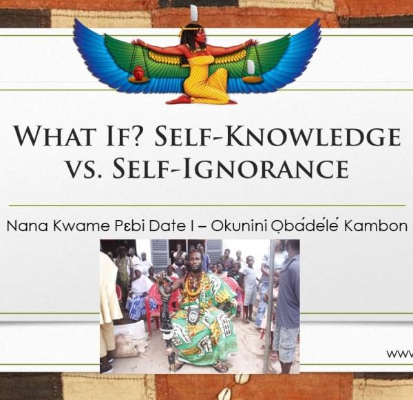 What if? Self-knowledge vs. Self-Ignorance