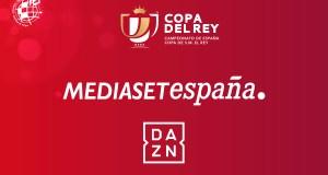 Mediaset y DAZN retransmitirán la Copa del Rey