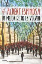Lo mejor de ir es volver, de Albert Espinosa