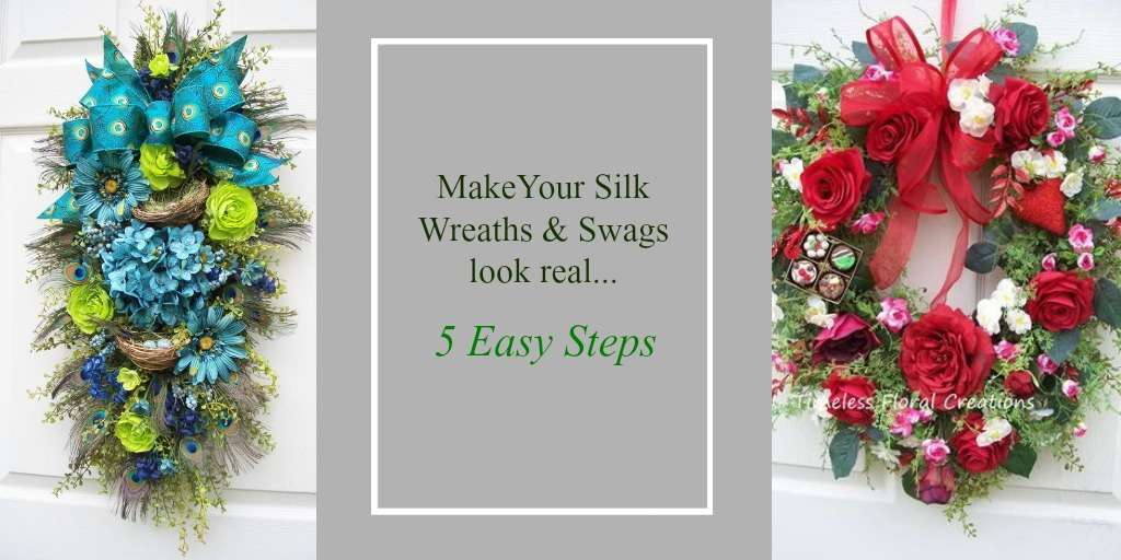 5 Ways to Make Your Silk Flower Wreaths Look Real