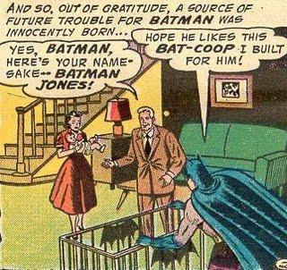 Yes, Batman, here's your namesake -- Batman Jones!