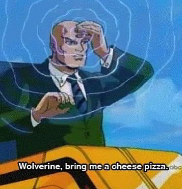 """Wolverine, Bring Me A Cheese Pizza."""