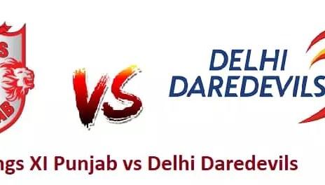 Delhi daredevils Vs Kings XI Punjab