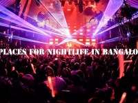 The Pre-eminent places to relish nightlife in Bangalore