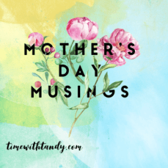Mother's Day, children, grandchildren, mothers, treasures