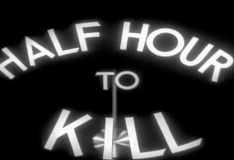 Half Hour To Kill