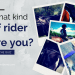 What kind of rider are you?