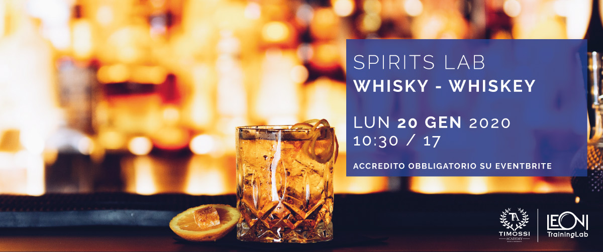 20 Gen 2020 – Spirits Lab // Whisky – Whiskey