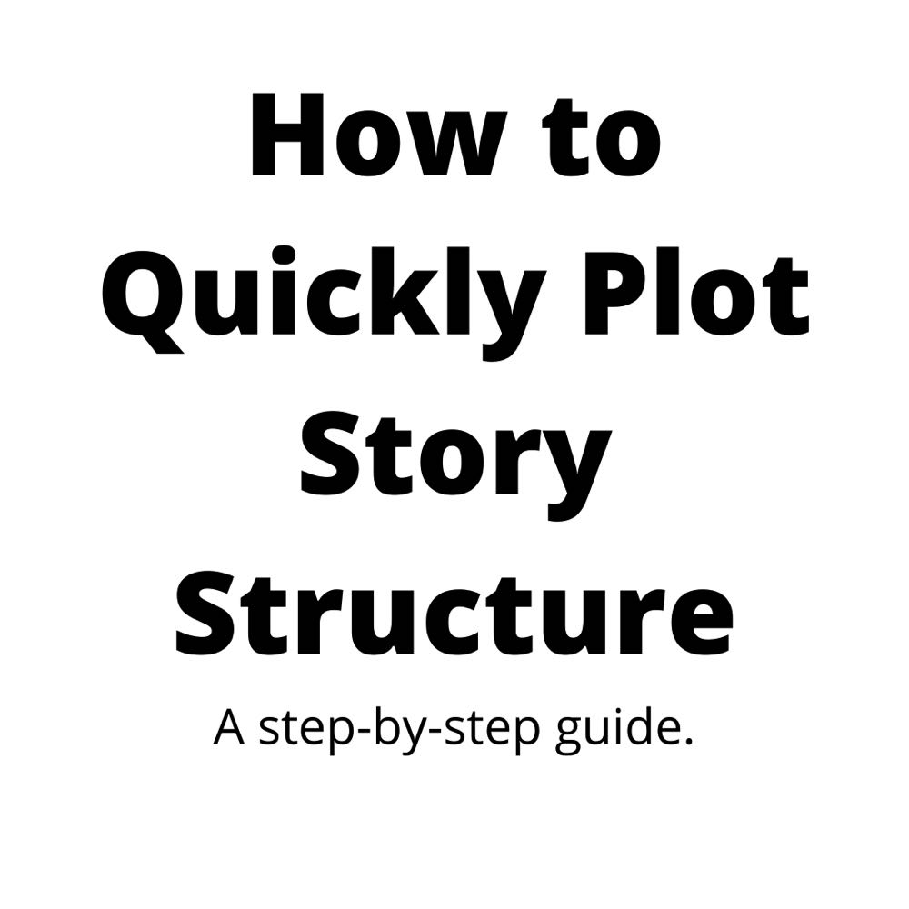 How to Quick Plot Story Structure