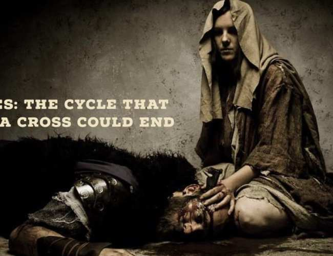 Sermon: The Cycle That Only A Cross Could End