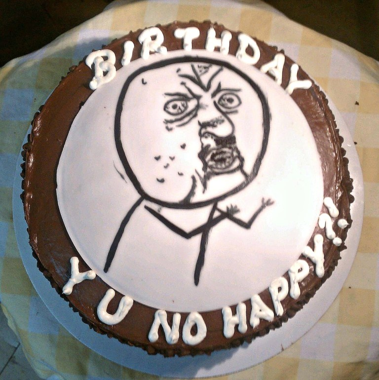 birthday meme why you no happy