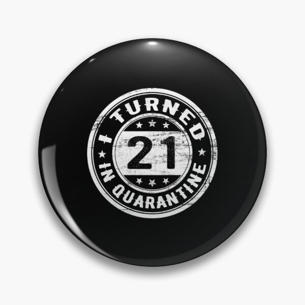 21st birthday 2020 pins and buttons redbubble