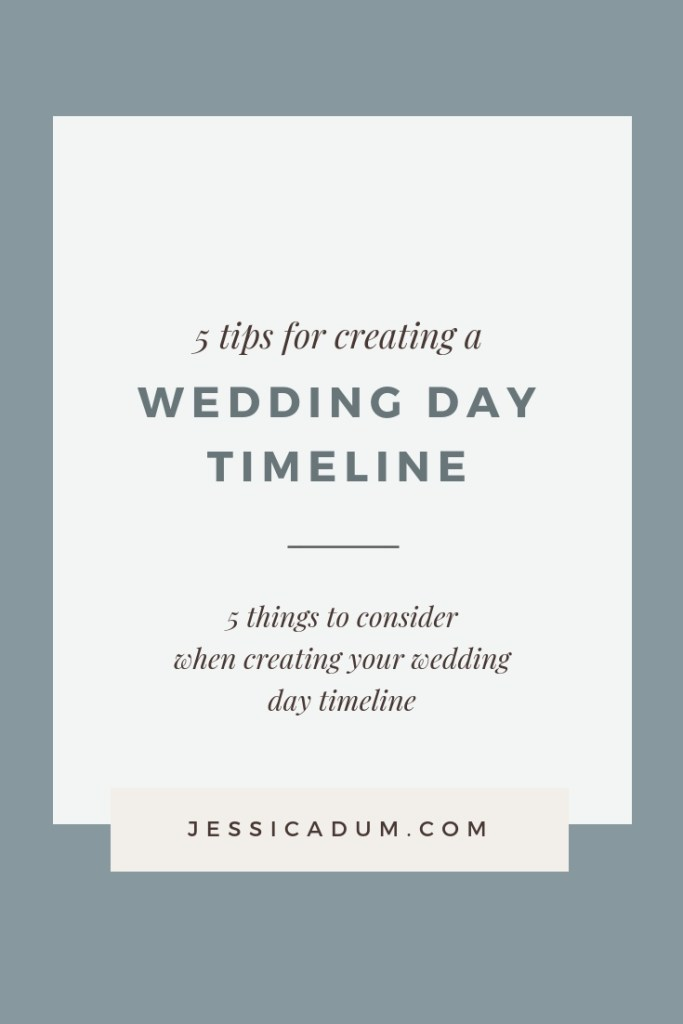 5 tips for your wedding day timeline jessica dum wedding