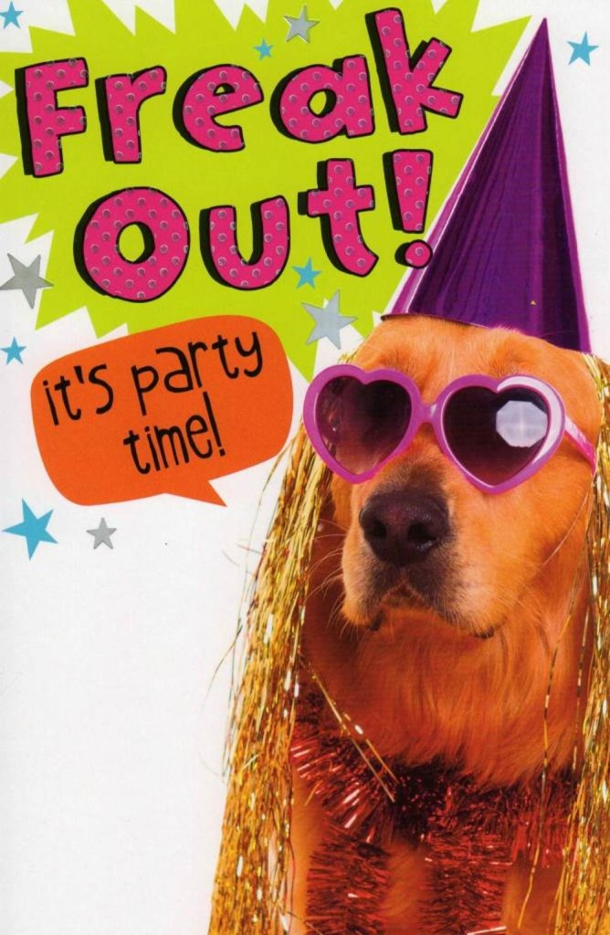 funny freak out party time birthday card cards