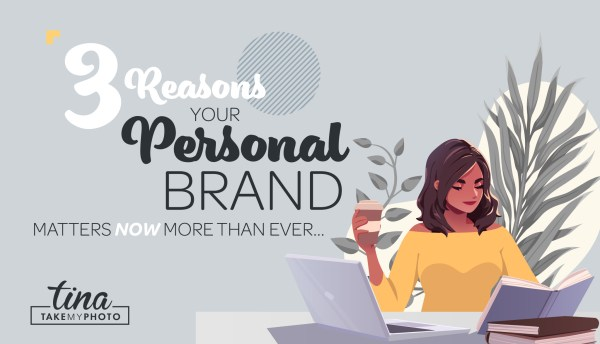 3 reasons personal brand matters