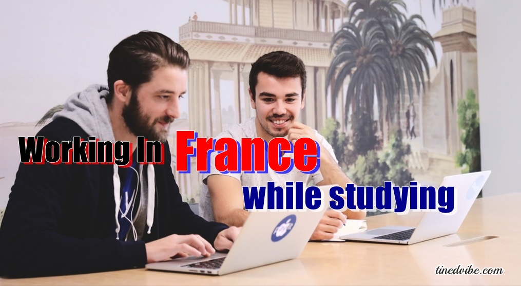 Working in France while Studying