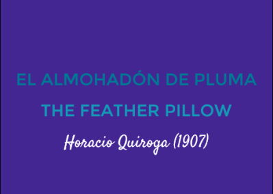 El Almohadón de Pluma/The Feather Pillow: Horacio Quiroga (1907)