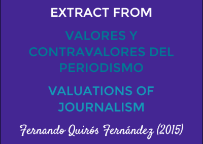 Extract from Valores y Contravalores del Periodismo/Valuations of Journalism: Fernando Quirós Fernández (2015)