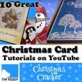 Ten Great Christmas Card Tutorials on YouTube