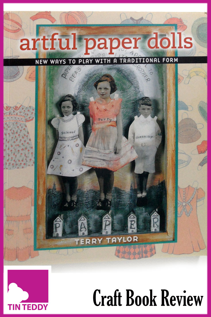 An illustrated review of the unique book, Artful Paper Dolls by Terry Taylor.  This book is full of inspiration for creating your own mixed media paper dolls.  #paperdoll #mixedmedia #paperdolls