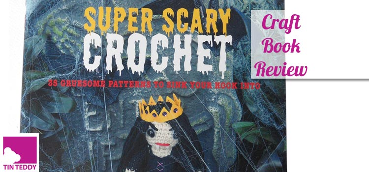 Craft Book Review – Super Scary Crochet