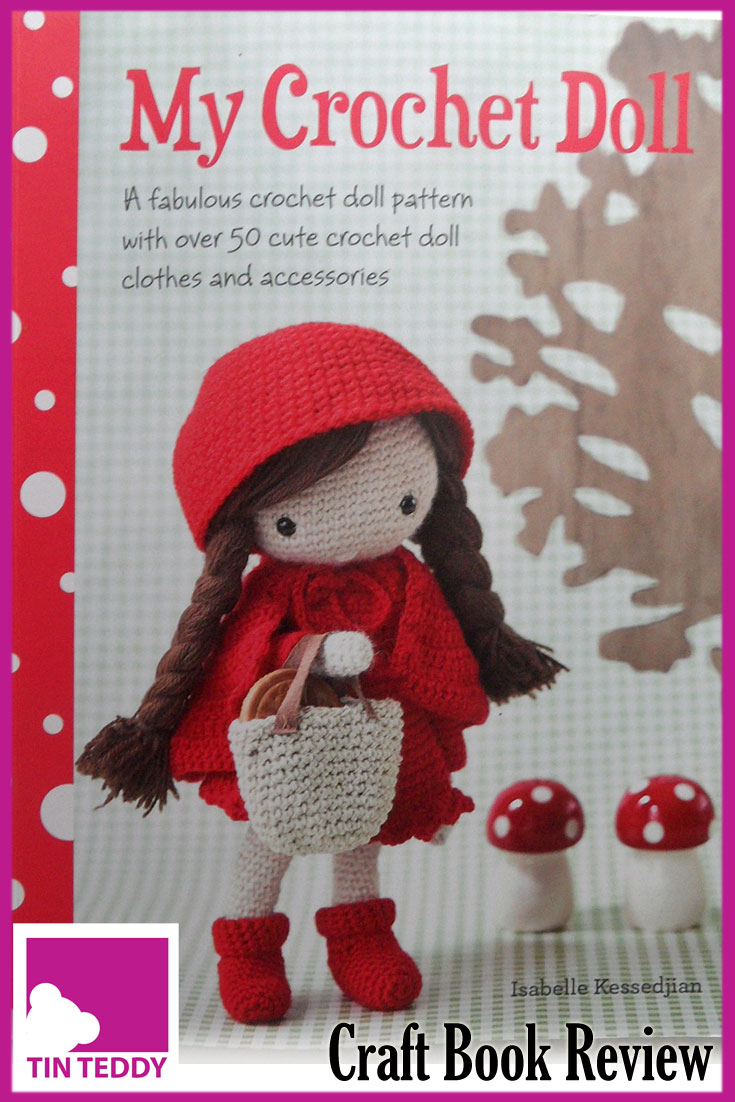An illustrated review of the lovely My Crochet Doll book by Isabelle Kessedjian.  Cute, amigurumi style dolls and their clothes.  #crochet #doll #mycrochetdoll