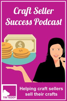 Craft Seller Success Podcast - helping craft sellers sell their crafts