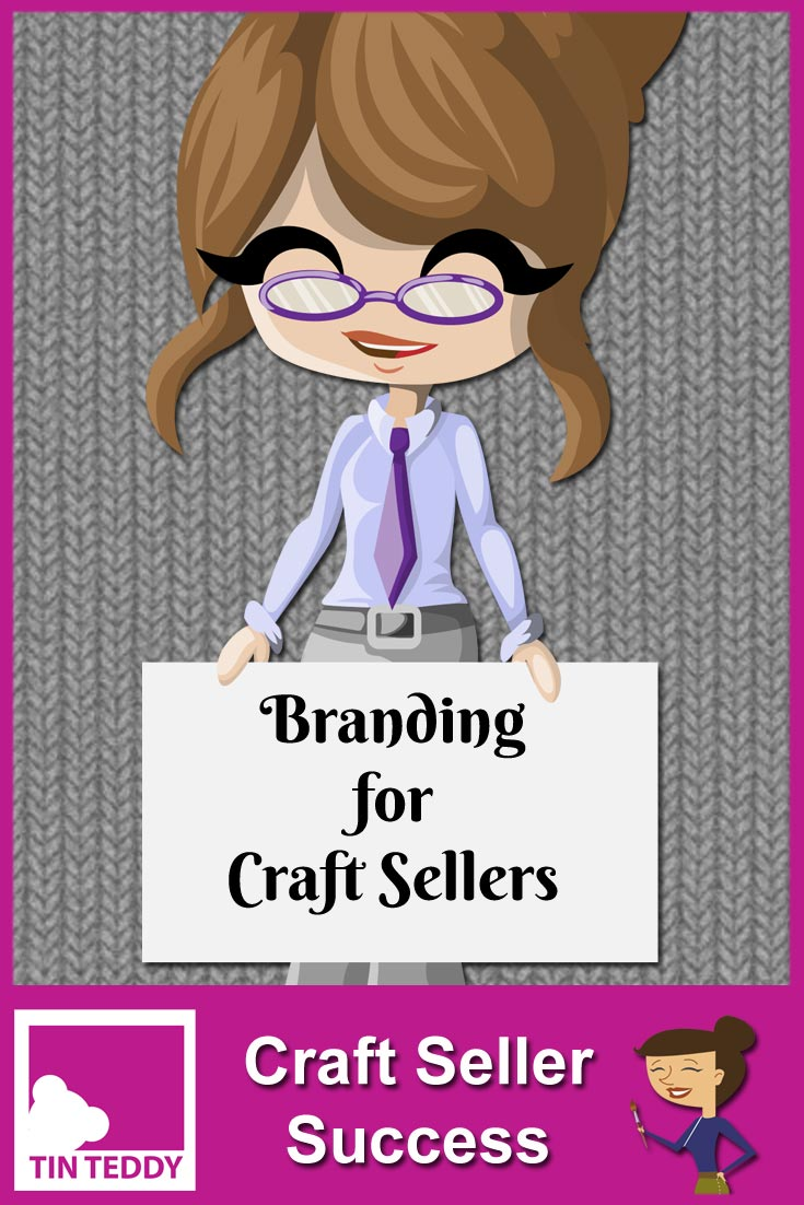 Branding for Craft Sellers - Episode 5 of the Craft Sellers Success Podcast.  In this episode I look at why branding is very useful for craft sellers and how to easily (and cheaply) brand you small craft business.