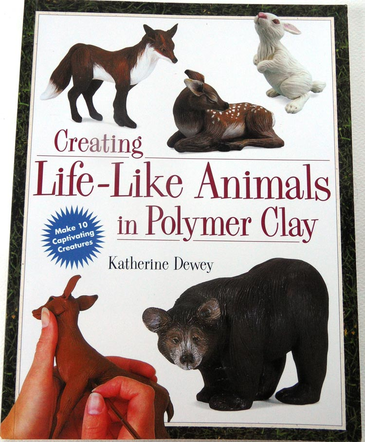 Creating Life-Like Animals in Polymer Clay by Katherine Dewey - Front
